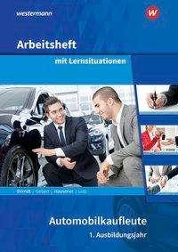 Thomas Berndt: Automobilkaufleute. 1. Ausbildungsjahr: Arbeitsheft mit Lernsituationen, Buch