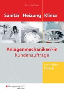 Horst-Dieter Bunk: Anlagenmechaniker Sanitär-, Heizungs- und Klimatechnik. Lernfelder 5-8: Arbeitsheft, Buch