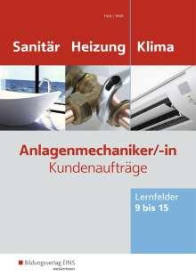 Thomas Holz: Anlagenmechaniker Sanitär-, Heizungs- und Klimatechnik. Lernfelder 9 bis 15. Arbeitsheft, Buch