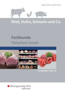 Uwe Dippel: Rind, Huhn, Schwein und Co. Schülerband. (Lernfelder 6 bis 13), Buch