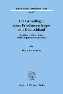 Dieter Blumenwitz: Die Grundlagen eines Friedensvertrages mit Deutschland., Buch
