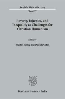 Poverty, Injustice, and Inequality as Challenges for Christian Humanism., Buch