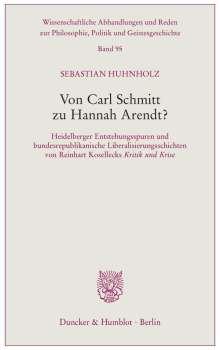Sebastian Huhnholz: Von Carl Schmitt zu Hannah Arendt?, Buch