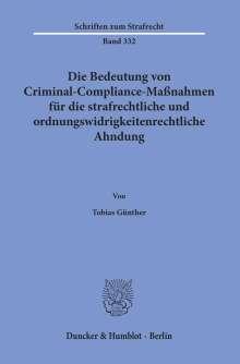 Tobias Günther: Die Bedeutung von Criminal-Compliance-Maßnahmen für die strafrechtliche und ordnungswidrigkeitenrechtliche Ahndung., Buch