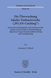 Christian R. Ulbrich: Die Überwachung lokaler Funknetzwerke (»WLAN-Catching«)., Buch