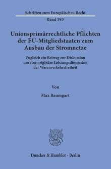 Max Baumgart: Unionsprimärrechtliche Pflichten der EU-Mitgliedstaaten zum Ausbau der Stromnetze., Buch