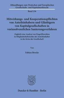 Fabian Brocke: Mitwirkungs- und Kooperationspflichten von Anteilsinhabern und Gläubigern von Kapitalgesellschaften in vorinsolvenzlichen Sanierungsverfahren., Buch