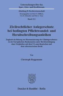 Christoph Roggemann: Zivilrechtlicher Anlegerschutz bei bedingten Pflichtwandel- und Herabschreibungsanleihen., Buch