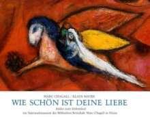 Marc Chagall: Wie schön ist Deine Liebe!, Buch