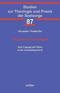 Alexander Notdurfter: Wurzeln in die Zukunft, Buch