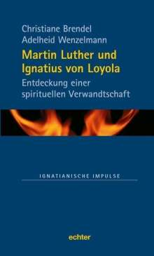 Christiane Brendel: Martin Luther und Ignatius von Loyola, Buch