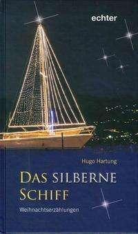 Hugo Hartung: Das silberne Schiff, Buch