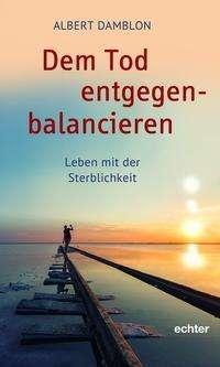 Albert Damblon: Dem Tod entgegenbalancieren, Buch