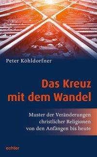 Peter Köhldorfner: Das Kreuz mit dem Wandel, Buch