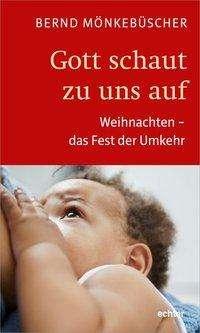 Bernd Mönkebüscher: Gott schaut zu uns auf, Buch