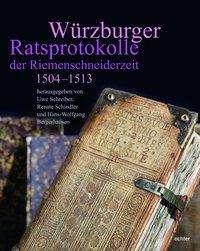 Würzburger Ratsprotokolle der Riemenschneiderzeit, Buch
