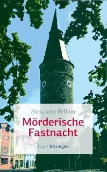 Alexander Pelkim: Mörderische Fastnacht, Buch