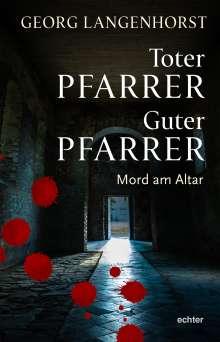 Georg Langenhorst: Toter Pfarrer - guter Pfarrer, Buch