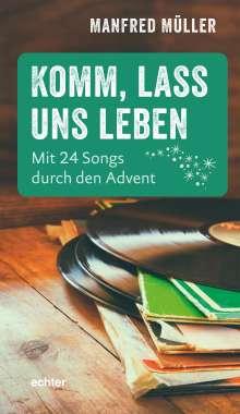 Manfred Müller: Komm, lass uns leben, Buch