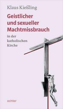 Klaus Kießling: Geistlicher und sexueller Machtmissbrauch in der katholischen Kirche, Buch