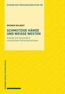 Werner Wolbert: Schmutzige Hände und weiße Westen, Buch