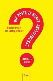 Emanuel Koch: Die positive Kraft des Zweifelns, Buch