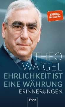 Theo Waigel: Ehrlichkeit ist eine Währung, Buch