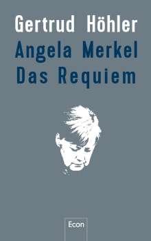 Gertrud Höhler: Angela Merkel - Das Requiem, Buch