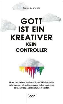 Frank Dopheide: Gott ist ein Kreativer - kein Controller, Buch