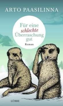 Arto Paasilinna: Für eine schlechte Überraschung gut, Buch