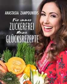Anastasia Zampounidis: Für immer zuckerfrei - Meine Glücksrezepte, Buch