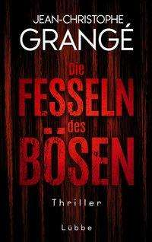 Jean-Christophe Grangé: Die Fesseln des Bösen, Buch