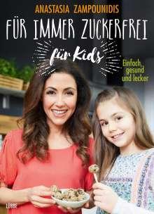 Anastasia Zampounidis: Für immer zuckerfrei - für Kids, Buch