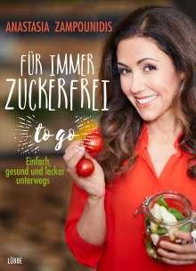 Anastasia Zampounidis: Für immer zuckerfrei - to go, Buch