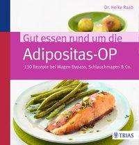 Heike Raab: Gut essen rund um die Adipositas-OP, Buch