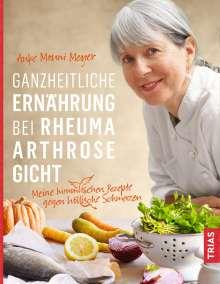 Anke Mouni Meyer: Ganzheitliche Ernährung bei Rheuma, Arthrose, Gicht, Buch