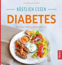 Kirsten Metternich von Wolff: Köstlich essen Diabetes, Buch
