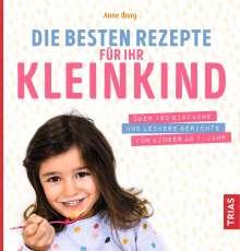Anne Iburg: Die besten Rezepte für Ihr Kleinkind, Buch