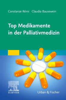 Claudia Bausewein: Top Medikamente in der Palliativmedizin, Buch