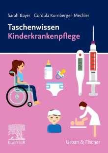 Sarah Bayer: Taschenwissen Kinderkrankenpflege, Buch
