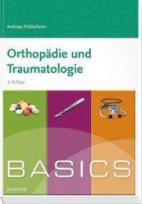 Andreas Ficklscherer: BASICS Orthopädie und Traumatologie, Buch
