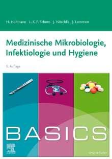 Henrik Holtmann: BASICS Medizinische Mikrobiologie, Infektiologie und Hygiene, Buch