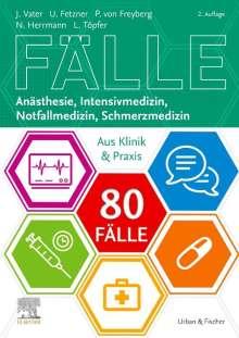 Jens Vater: 80 Fälle Anästhesie, Intensivmedizin, Notfallmedizin, Schmerzmedizin, Buch