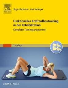 Jürgen Buchbauer: Funktionelles Kraftaufbautraining in der Rehabilitation, Buch
