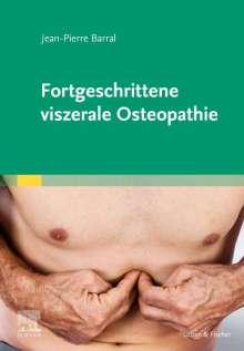 Jean-Pierre Barral: Fortgeschrittene viszerale Osteopathie, Buch