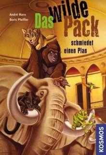 Andre Marx: Das Wilde Pack 02. Das wilde Pack schmiedet einen Plan, Buch