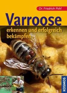 Friedrich Pohl: Varroose - erkennen und erfolgreich behandeln, Buch
