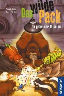 Andre Marx: Das wilde Pack 07. Das wilde Pack. In geheimer Mission, Buch