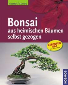 Horst Stahl: Bonsai aus heimischen Bäumen selbst gezogen, Buch