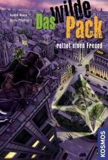 Andre Marx: Das wilde Pack 13. Das wilde Pack rettet einen Freund, Buch